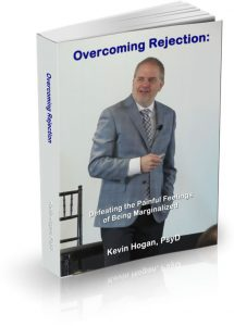 Overcoming Rejection: Defeating the Painful Feelings of Being Marginalized by Dr. Kevin Hogan