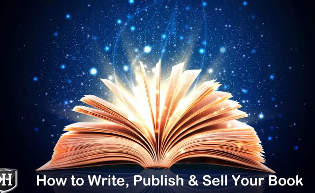 How To Write, Publish & Sell Your Book with Best Selling Author Kevin Hogan