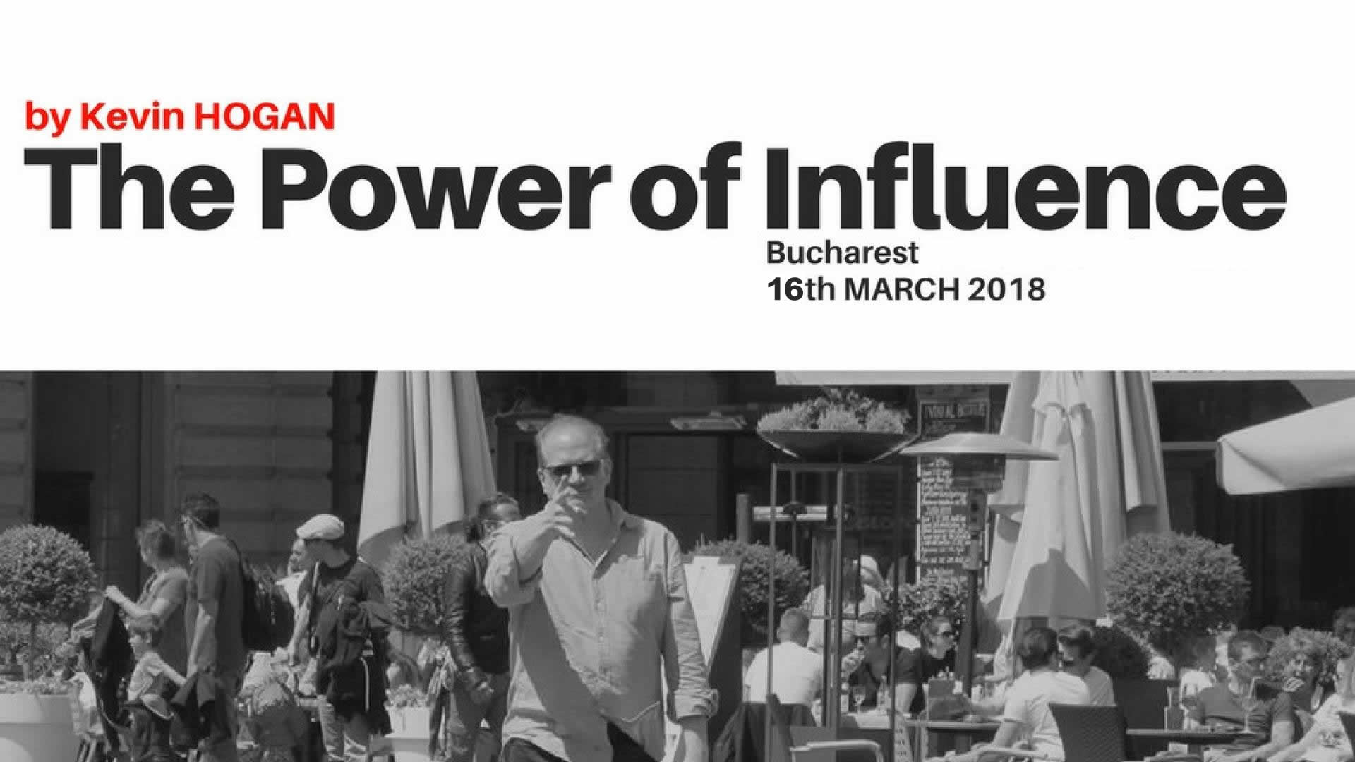 The Power of Influence - Dr. Kevin Hogan - Bucharest 16 March 2018